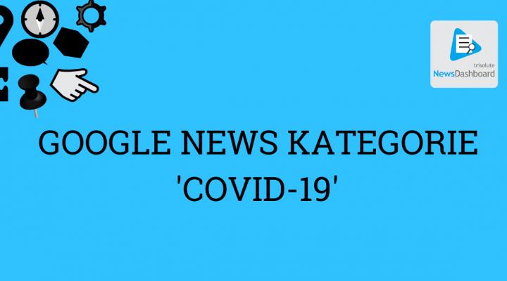 Coverbild für die Ankündigung des Crawlings der neuen Google News Kategorie COVID-19.